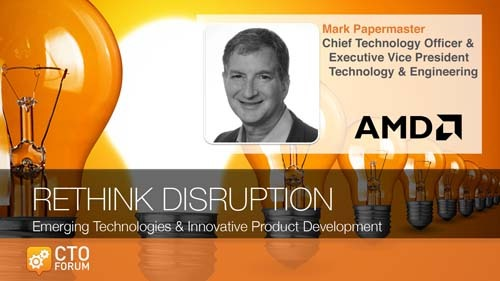 Preview: Keynote Address by AMD CTO & EVP Mark Papermaster at RETHINK DISRUPTION 2020