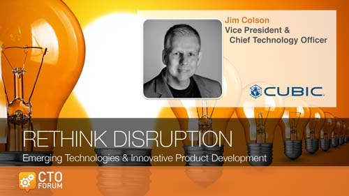 Preview: Keynote Address by Cubic Corporation VP & CTO Jim Colson at RETHINK DISRUPTION 2020