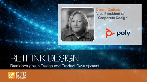 Preview Keynote by Poly Vice President of Corporate Design Darrin Caddes at RETHINK DESIGN 2020