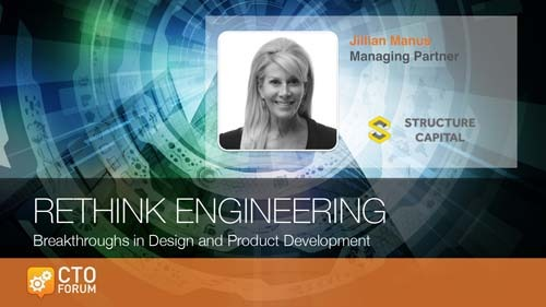 Preview of Keynote by Structure Capital Managing Partner Jillian Manus at RETHINK ENGINEERING 2018