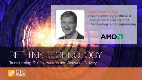 "Keynote Address by AMD SVP & CTO Mark Papermaster ""The Digital Revolultion"" at RETHINK TECHNOLOGY 2018"
