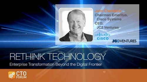 Preview: Executive Dialogue featuring Cisco Chairman Emeritus John Chambers and hosted by CTO Forum President Basheer Janjua at RETHINK TECHNOLOGY 2019