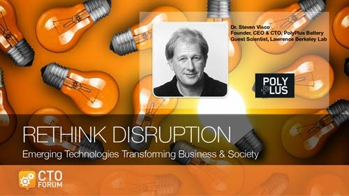 Keynote by PolyPlus CEO Dr. Steven Visco at RETHINK DISRUPTION 2017