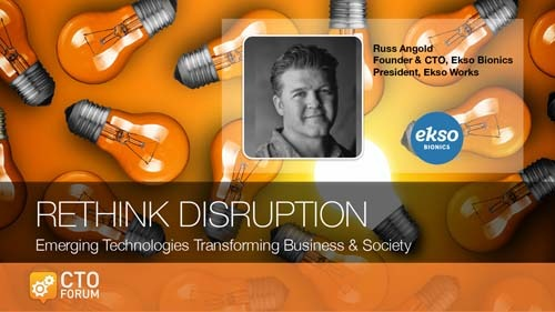 Preview: Keynote by Ekso Bionics Founder and CTO Russ Angold at RETHINK DISRUPTION 2017