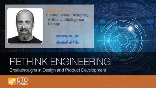 Preview: Keynote Address by IBM Distinguished Designer Adam Cutler at RETHINK ENGINEERING 2019